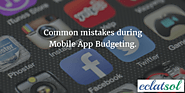 Common mistakes during Mobile App Budgeting