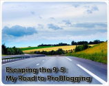 Escaping the 9-5: My Road to ProBlogging - TentBlogger