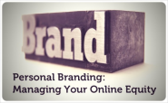 Personal Branding: Managing Your Online Equity with Excellence
