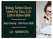 Biology Tuition Classes Centre For Class 11th 12th in Rohini Delhi