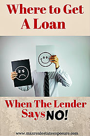 Where To Get a Loan When Your Mortgage is Denied