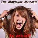 Top 10 Mortgage Mistakes To Avoid