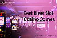 best river slot casino games