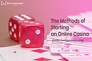The Methods of Starting an Online Casino