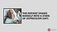 • The patient draws himself into a state of depression 24x7