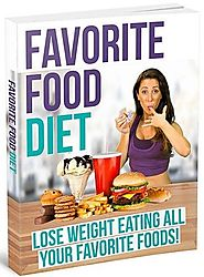 The Favorite Food Diet Review: What's the Weird & Unknown Way Secret?