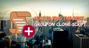 PHP Clone Scripts, Website Clones, Agriya products: How to find the best Groupon clone script?