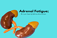 How To Treat Adrenal Fatigue : 4 Natural Remedies And Treatments | How To Cure