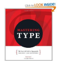 Mastering Type: The Essential Guide to Typography for Print and Web Design: Denise Bosler