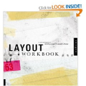 Layout Workbook: A Real-World Guide to Building Pages in Graphic Design: Kristin Cullen