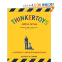 Thinkertoys: A Handbook of Creative-Thinking Techniques (2nd Edition): Michael Michalko