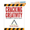 Cracking Creativity: The Secrets of Creative Genius: Michael Michalko