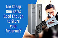 Are Cheap Gun Safes Good Enough to Store Your Firearms?