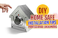 DIY Home Safe Installation Tips from Professional Locksmiths