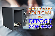 Deposit Safe Box Guide: How Safe it is To Store Your Cash?