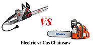 Electric Vs Gas Chainsaws - Which One Is Right For You?