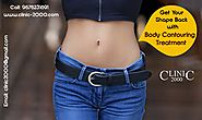 Get Your Shape Back with Body Contouring Treatment - Clinic 2000
