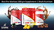 Best Pre Workout 300 gm Supplement Shark Nutrition | edocr