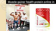 Muscle gainer health protein online in India