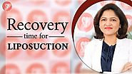 Liposuction: Recovery Time | Plan your Liposuction treatment (Cosmetic Surgery) हिंदी में