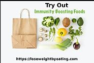 immunity boosting foods For Losing Weight