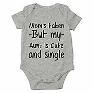 Mom's Taken But My Aunt is Cute and Single Cute One-Piece Infant Baby Bodysuit