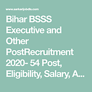 Bihar BSSS Executive and Other PostRecruitment 2020
