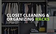 Closet Cleaning and Organizing Tips: How to Clean Your Closet in Depth Fast