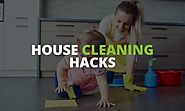 House Cleaning Hacks: How to Clean Your House in Under an Hour Like Ninja!
