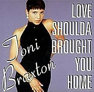 "51. ""Love Shoulda Brought You Home"" - Toni Braxton"