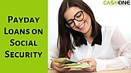 Social Security Payday Loans | All You Need to Know