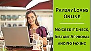Payday Loans Online: No Credit Check, Instant Approval and No Faxing