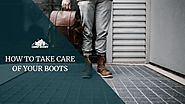 HOW TO TAKE CARE OF YOUR BOOTS - Camp Buddy