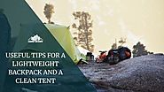 USEFUL TIPS FOR A LIGHTWEIGHT BACKPACK AND A CLEAN TENT - Camp Buddy