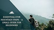ESSENTIALS FOR MOUNTAIN TRIPS - A small guide for beginners - Camp Buddy