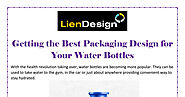 Getting the Best Packaging Design for Your Water Bottles