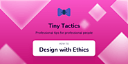 How to Design With Ethics - UX Power Tools - Medium