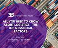 All you need to know about Logistics The Top 5 Essential Factors