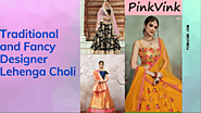 Traditional and Fancy Designer Lehenga Choli in India