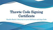 Thawte Code Signing Certificate Feature and Benefits