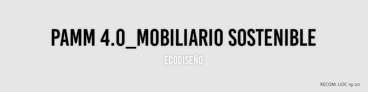 Headline for PAMM 4.0_MOBILIARIO SOSTENIBLE (ECODISEÑO)