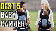 The 5 Best Baby Carriers to Buy 2020 | Best Baby Carrier Reviews