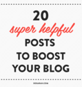 20 super helpful posts to boost your blog