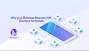 Why your Business Requires IVR Solutions for Growth - Minavo™ Telecom Networks