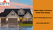 5 Best Ways to Future Proof Your House | Education Info Pro