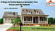5 Ways to Strike Balance Between Your House and the Suburb | Good Industrial