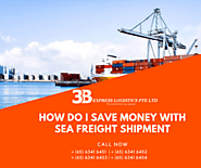 How Do I save money with Sea Freight Shipment