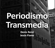 Periodismo transmedia, nuevos lenguajes y narrativas | CONNECTAS