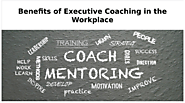 Benefits of Executive Coaching in the Workplace