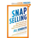 SNAP Selling: Speed Up Sales and Win More Business with Today's Frazzled Customers : Jill Konrath